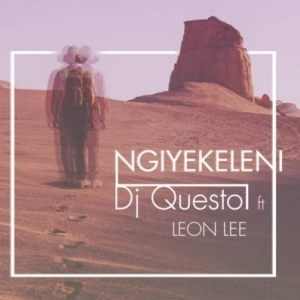 Dj Questo - Ngiyekeleni ft. Leon Lee